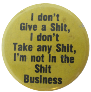 I Don't Give A Shit, Ice Breakers, Button Museum