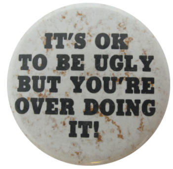 It's Ok To Be Ugly, Ice Breakers, Button Museum