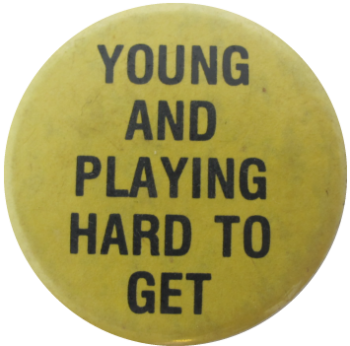 Young And Playing Hard To Get Ice Breakers Button Museum