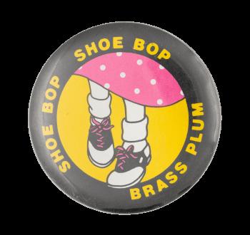 Brass Plum Shoe Bop Advertising Button Museum