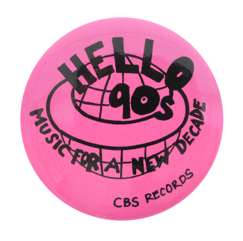 Hello 90's CBS Records Music Button Museum