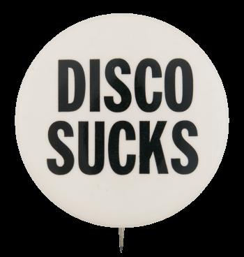 Disco Sucks Music Button Museum