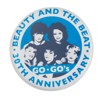 Go Go's Beauty and the Beat Anniversary Music Button Museum