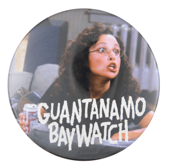 Guantanamo Baywatch Elaine Music Button Museum