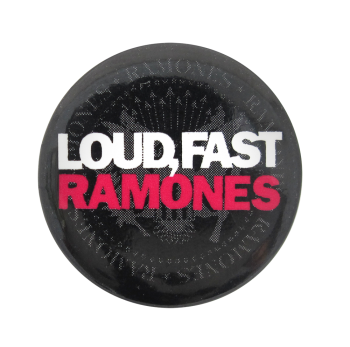 Loud Fast Ramones Music Button Museum
