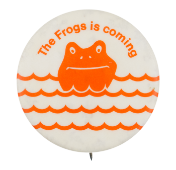 The Frogs is Coming Music Button Museum