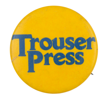 Trouser Press Music Button Museum