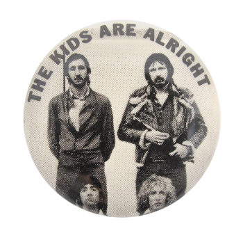 The Who The Kids Are Alright Music Button Museum