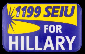 1199 SEIU for Hillary Political Button Museum