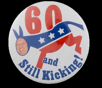 Still Kicking Political Busy Beaver Button Museum