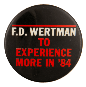 FD Wertman To Experience More in 84 Political Busy Beaver Button Museum