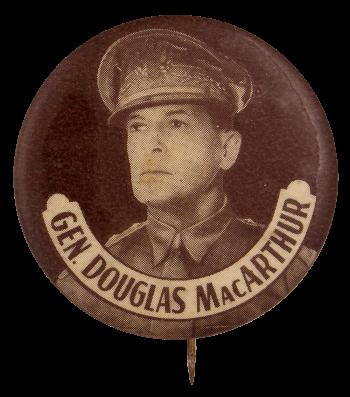 Gen Douglas MacArthur Brown Political Busy Beaver Button Museum