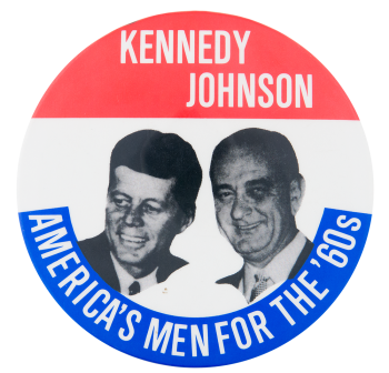 Kennedy Johnson America's Men Political Button Museum