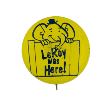 LeRoy Was Here Political Busy Beaver Button Museum