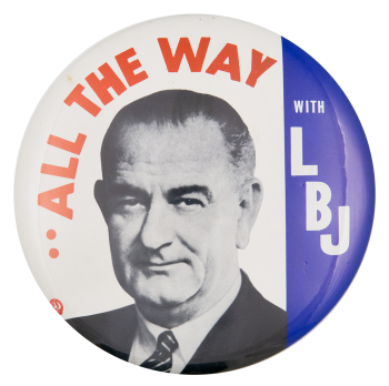 All the Way With LBJ Political Button Museum