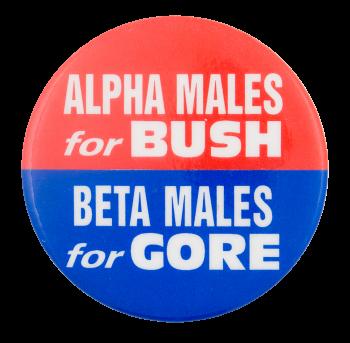 Alpha Males for Bush Political Button Museum