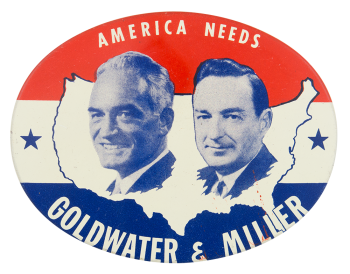 America Needs Goldwater and Miller Political Button Museum