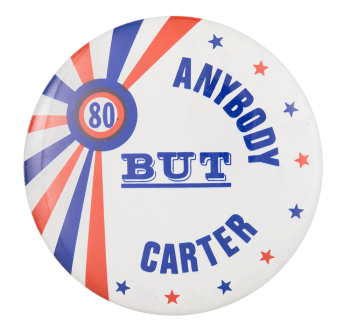 Anybody But Carter Political Button Museum