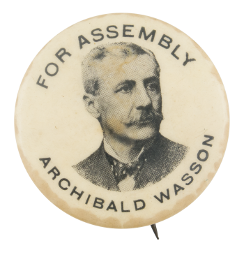 Archibald Wasson For Assembly Political Button Museum