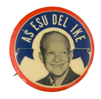 As Esu Del Ike Political Button Museum