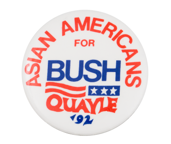 Asian Americans for Bush Quayle Political Button Museum