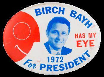 Birch Bayh Has My Eye Political Button Museum