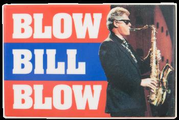 Blow Bill Blow Political Button Museum