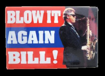 Blow It Again Bill Political Button Museum
