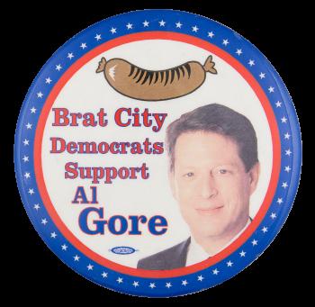 Brat City Democrats Support Al Gore Political Button Museum