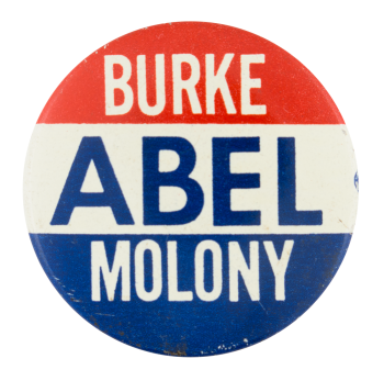 Burke Abel Molony Political Button Museum