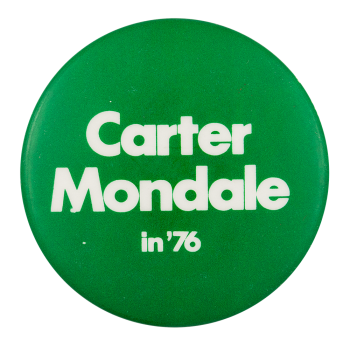 Carter Mondale in '76 Political Button Museum