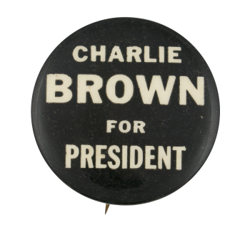 Charlie Brown for President Entertainment Button Museum