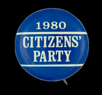 Citizens' Party 1980 Political Button Museum