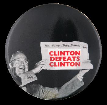 Clinton Defeats Clinton Political Button Museum