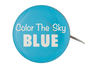 Color the Sky Blue Political Button Museum