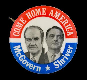Come Home America Political Button Museum