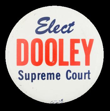 Dooley Supreme Court Political Button Museum