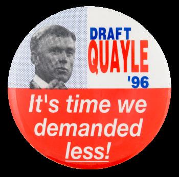 Draft Quayle '96 Political Button Museum
