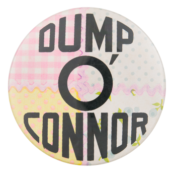 Dump O'Connor Political Button Museum