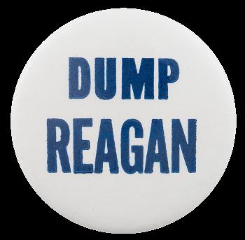 Dump Reagan Political Button Museum