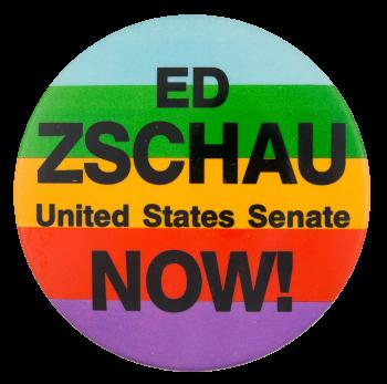 Ed Zschau United States Senate Political Button Museum