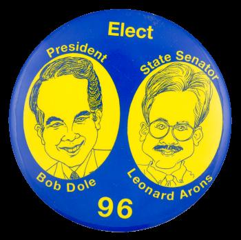 Elect Dole Arons 96 Political Button Museum