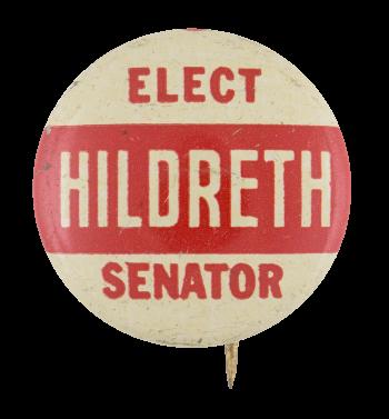 Elect Hildreth Senator Political Button Museum