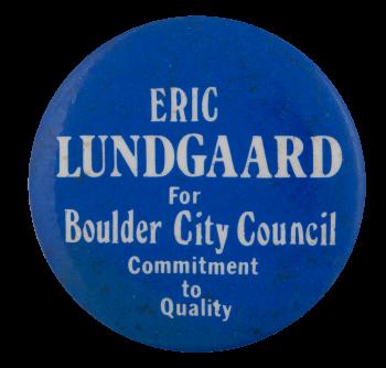 Eric Lundgaard City Council Political Busy Beaver Button Museum