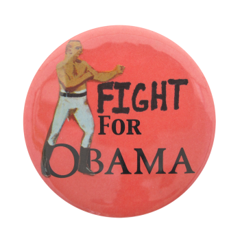 Fight for Obama Political Button Museum