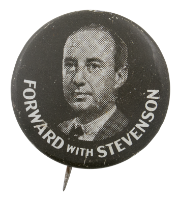 Forward With Stevenson Political Button Museum