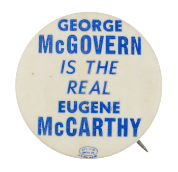 George McGovern is the Real Eugene McCarthy Political Button Museum