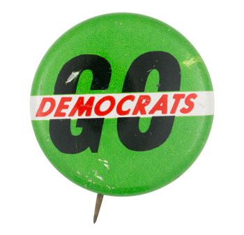 Go Democrats Political Button Museum