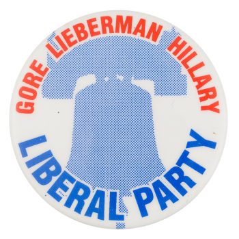 Gore Lieberman Hillary Liberal Party Political Button Museum