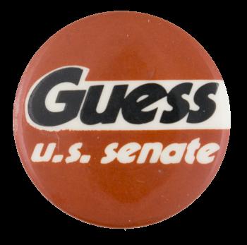Guess U.S. Senate Political Button Museum